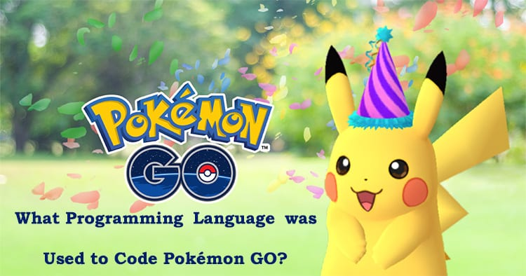 Which Programming Language was used to Code Pokémon GO - Web