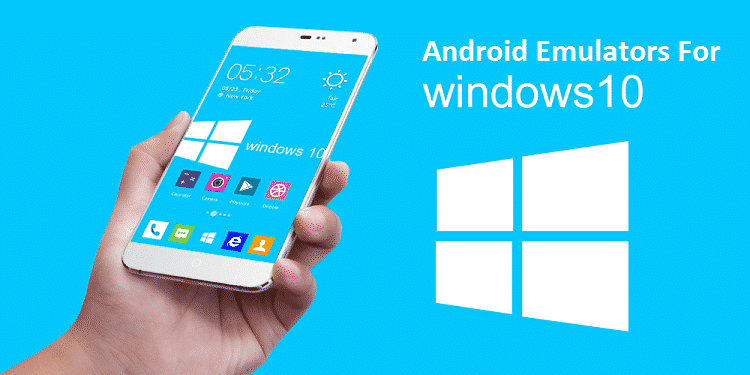 Top Android Emulators for Windows 10 - Web, Design, Programming
