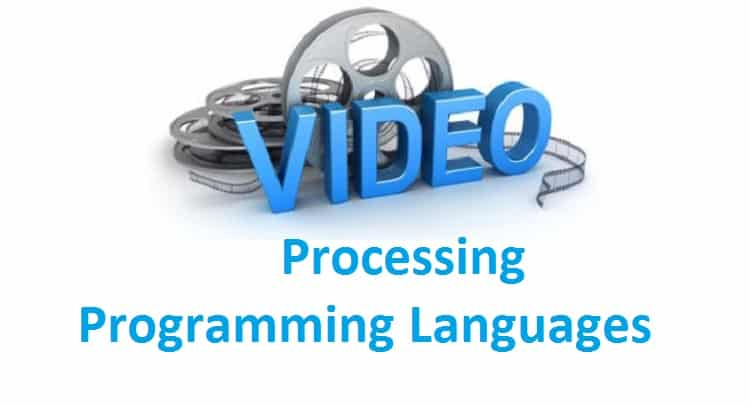 The Best Programming Languages for Video Processing