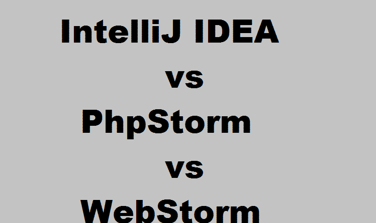 IntelliJ IDEA vs PhpStorm vs WebStorm IDE Differences - Web
