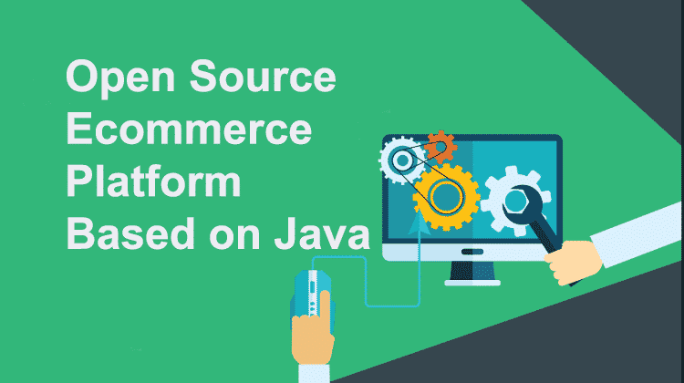 Open Source Ecommerce Platform Based on Java