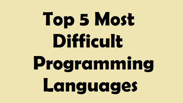 Top 5 Most Difficult Programming Languages - Web, Design