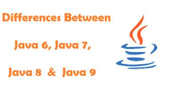 Java 6, Java 7, Java 8 and Java 9