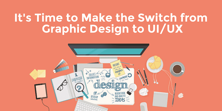 Transition from a Graphic Designer to a UIUX Designer