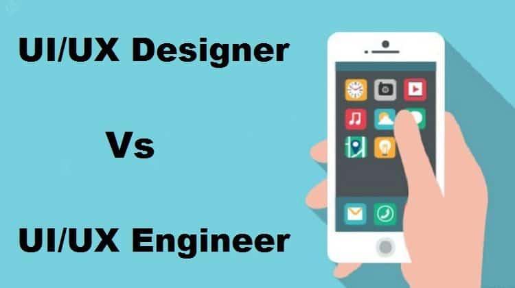 UI/UX Designer vs UI/UX Engineer