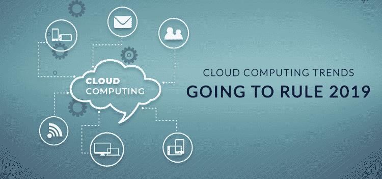 Cloud Computing Trends 2019