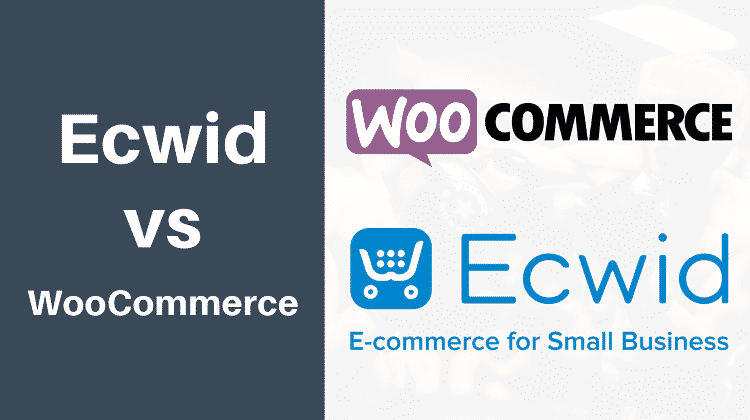 Ecwid vs WooCommerce