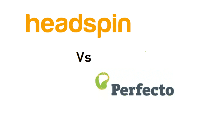HeadSpin vs Perfecto