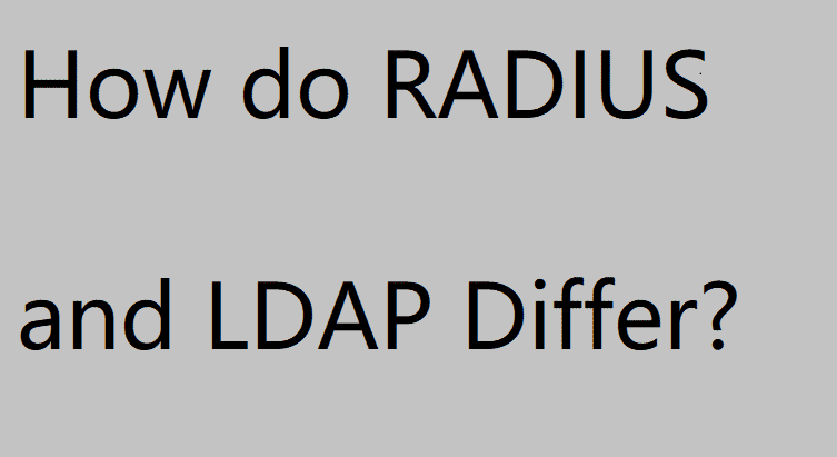 RADIUS vs LDAP
