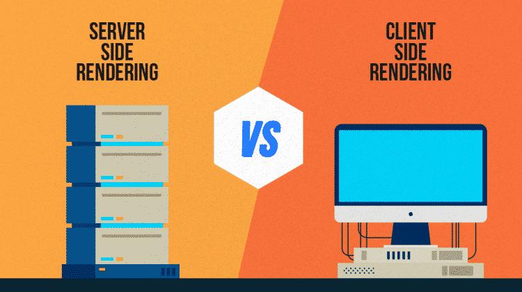 Server Side Rendering vs Client Side Rendering