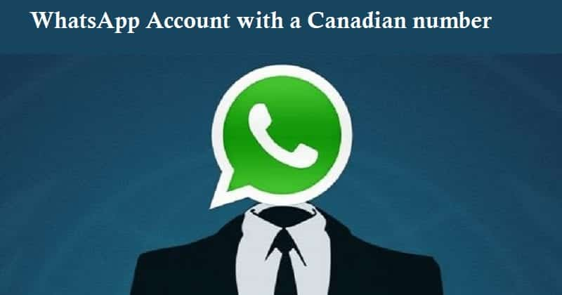 WhatsApp Account with a Canadian number