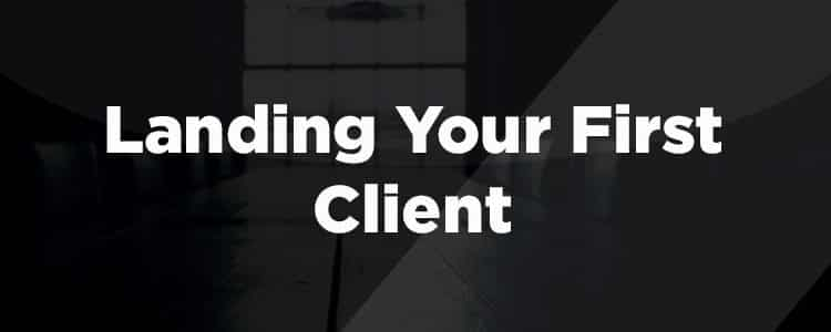 Landing Your First Client