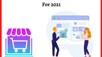 Top 7 eCommerce Development Trends For 2021