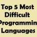 Top 5 Most Difficult Programming Languages